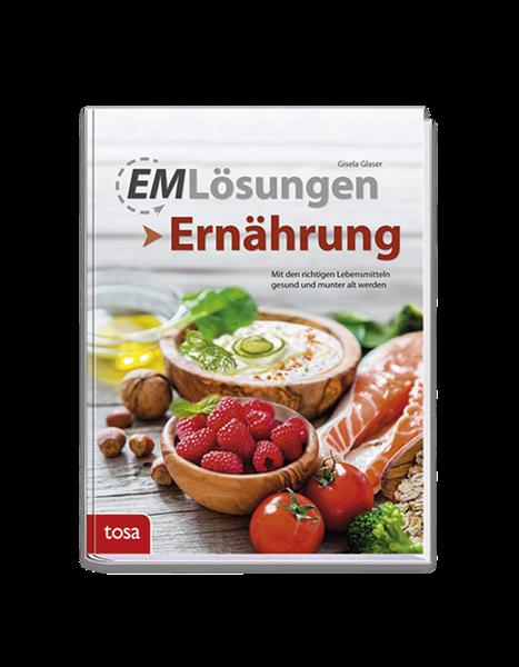 Bild von EM Lösungen - Richtige Ernährung (Neuauflage)